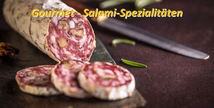 Gourmet - Salami-Spezialitäten von Feinkost Pum - Genuß mit Herkunftsgarantie